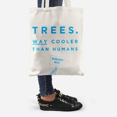 Trees are Cooler Than Humans Tote Bag